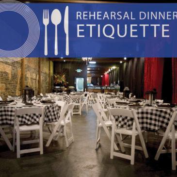 Rehersal Dinner Etiquette